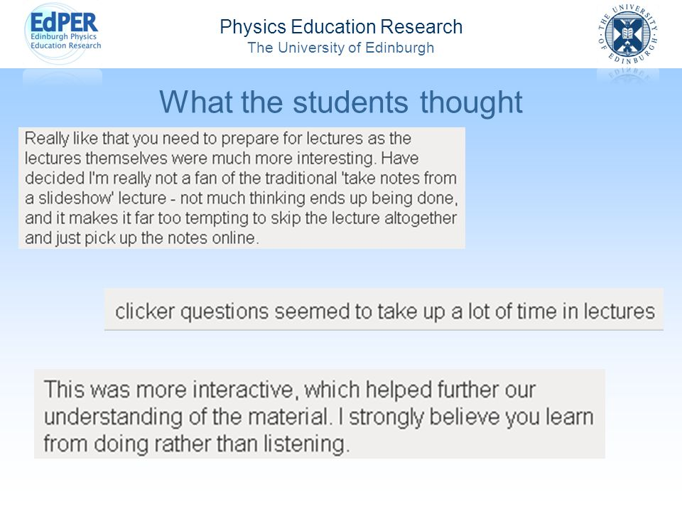 Physics Education Research The University of Edinburgh What the students thought