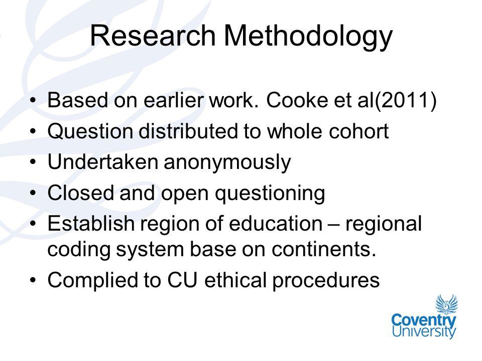 Research Methodology Based on earlier work.