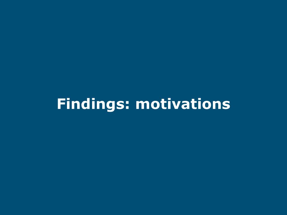 Findings: motivations