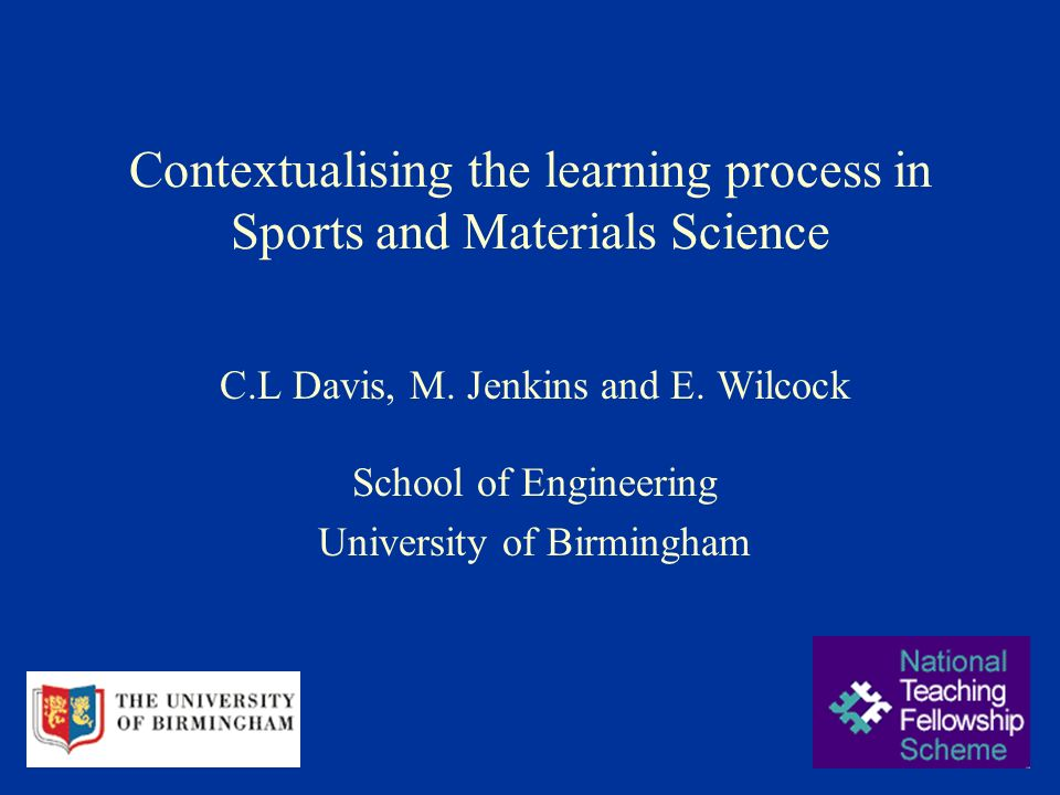 Contextualising the learning process in Sports and Materials Science C.L Davis, M.