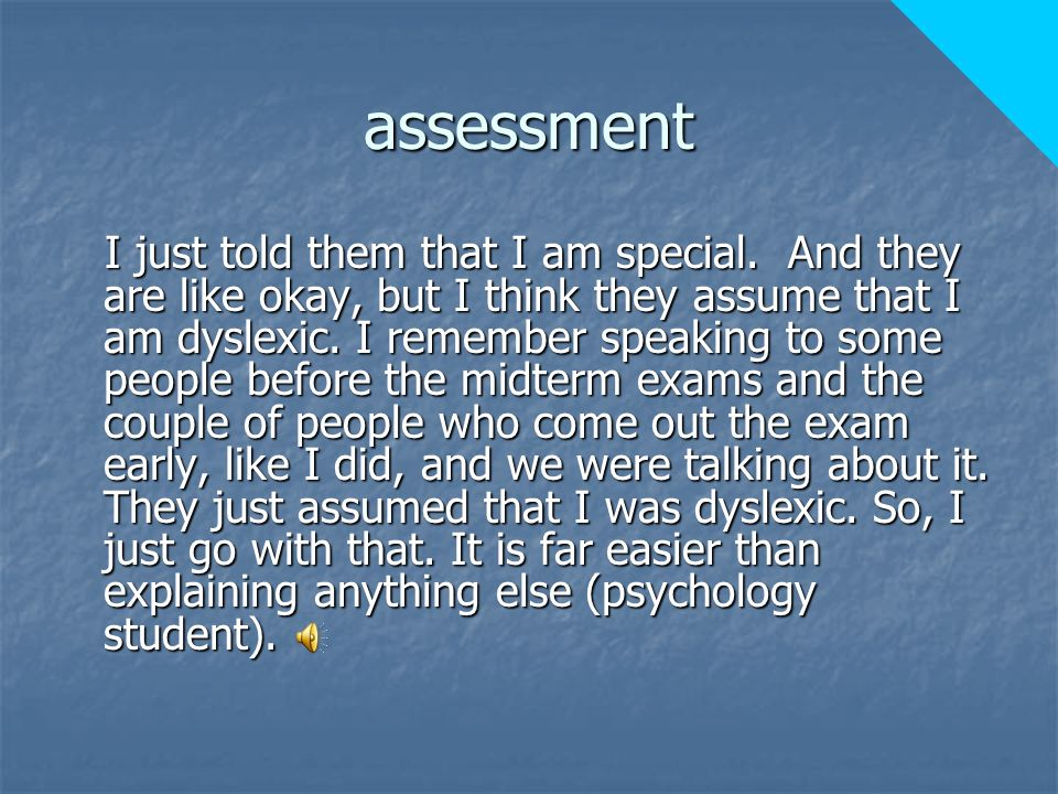 assessment I just told them that I am special.
