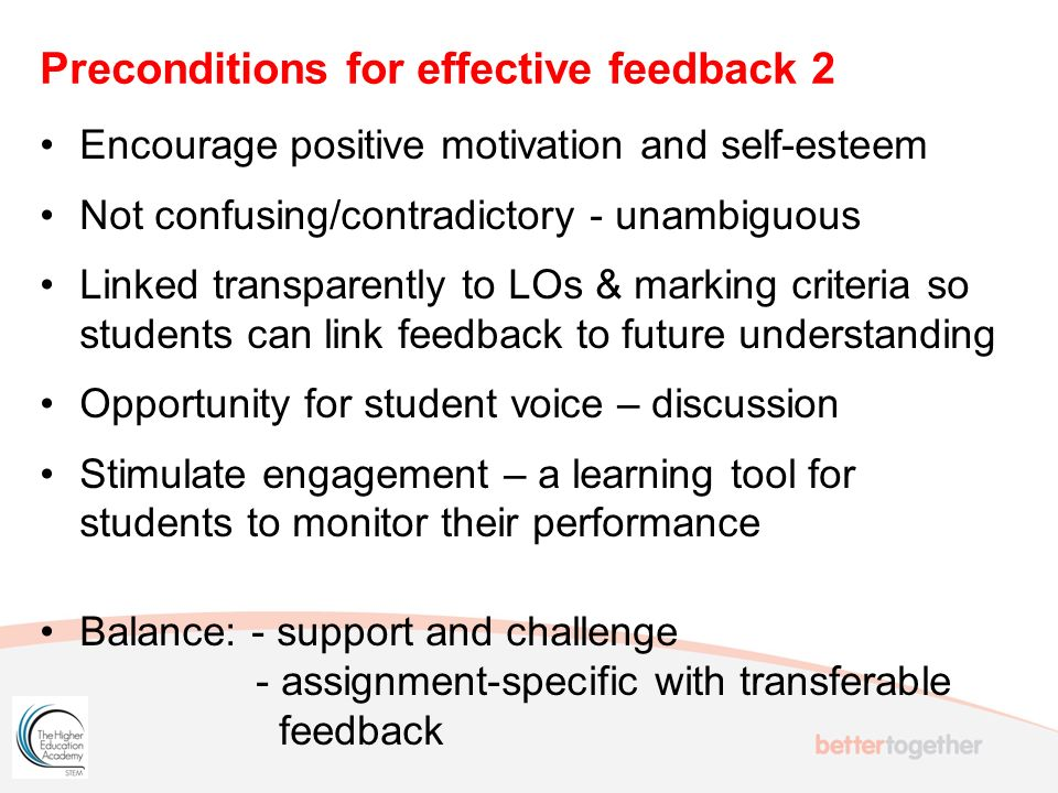 Encourage positive motivation and self-esteem Not confusing/contradictory - unambiguous Linked transparently to LOs & marking criteria so students can