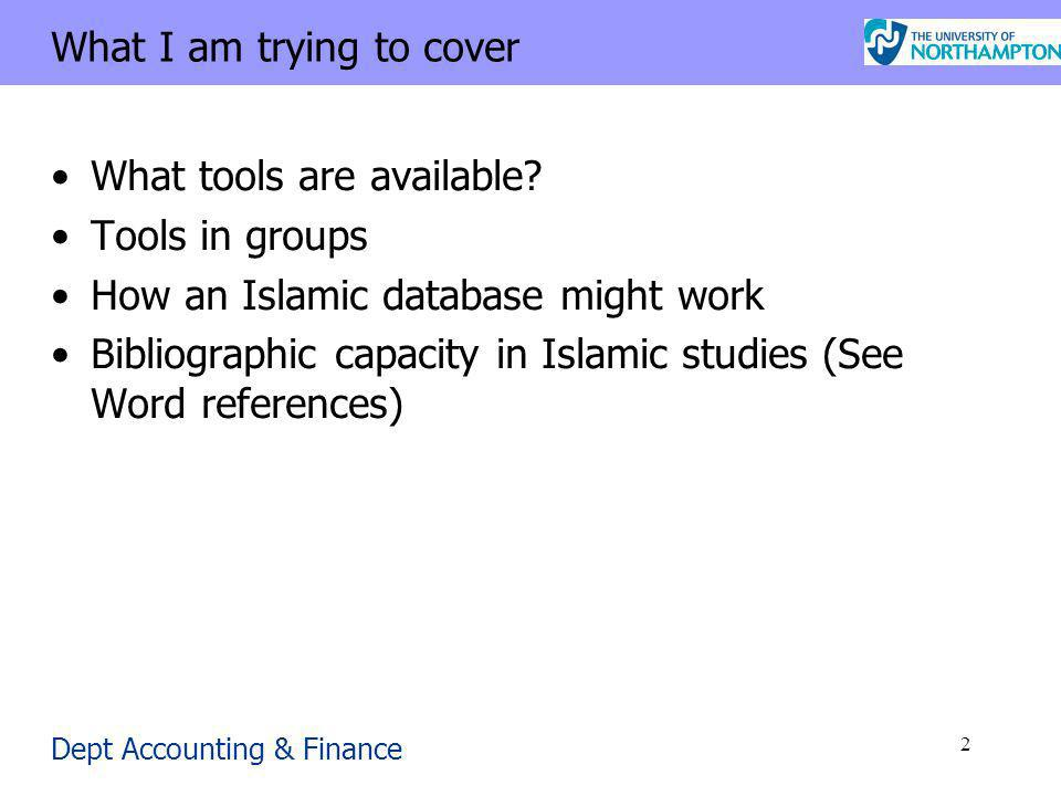 Dept Accounting & Finance 2 What I am trying to cover What tools are available.