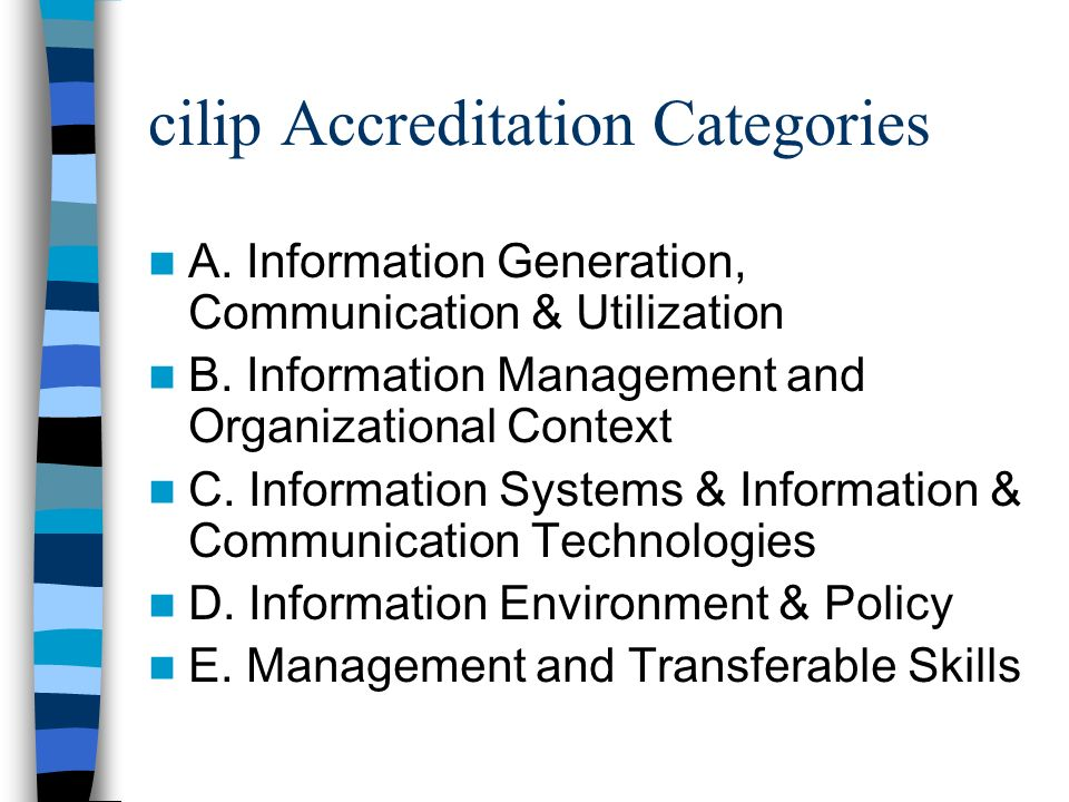 cilip Accreditation Categories A. Information Generation, Communication & Utilization B.