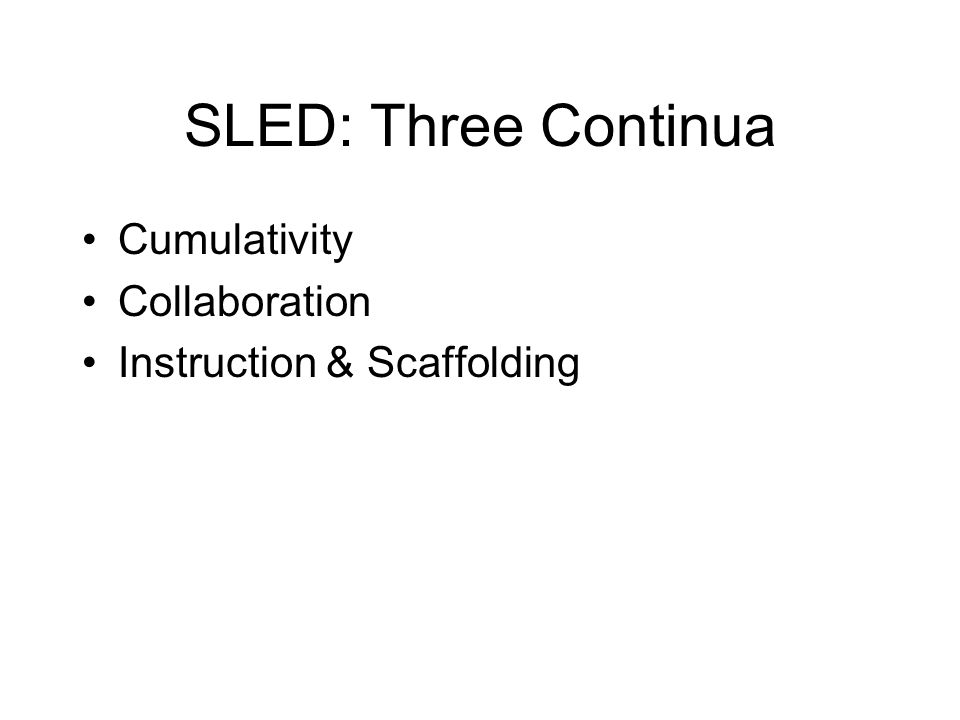SLED: Three Continua Cumulativity Collaboration Instruction & Scaffolding
