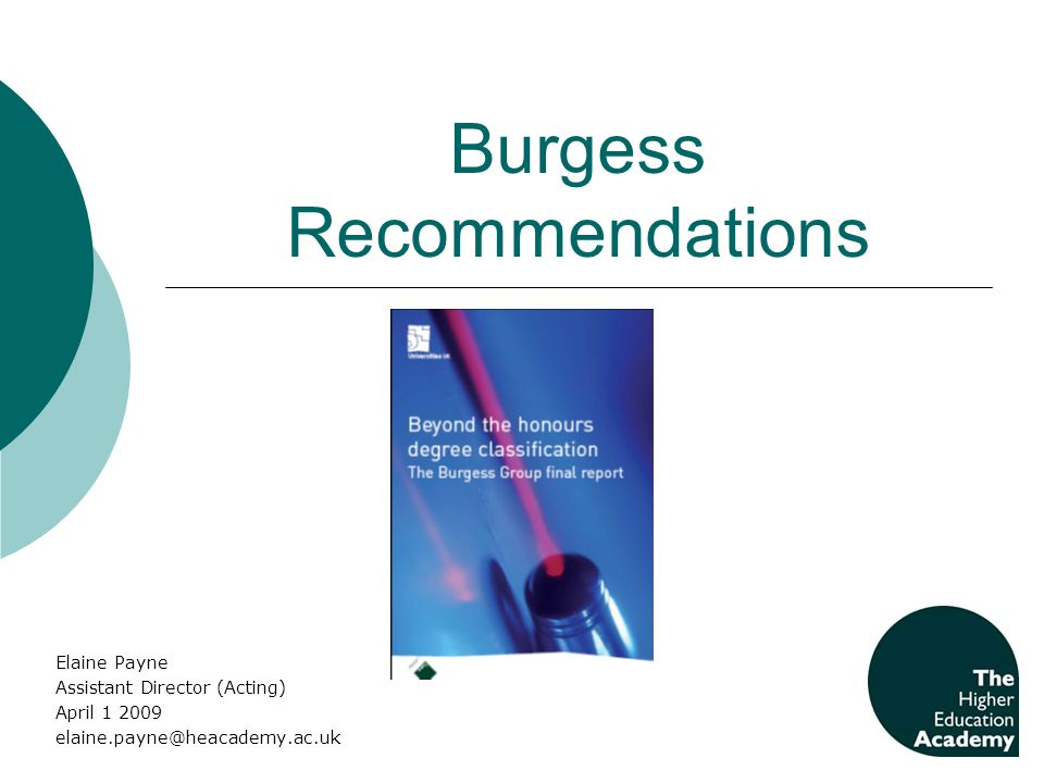 Burgess Recommendations Elaine Payne Assistant Director (Acting) April 1 2009 elaine.payne@heacademy.ac.uk