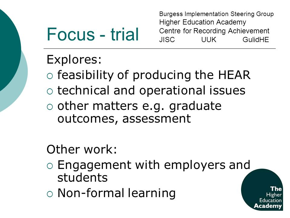 Focus - trial Explores: feasibility of producing the HEAR technical and operational issues other matters e.g.