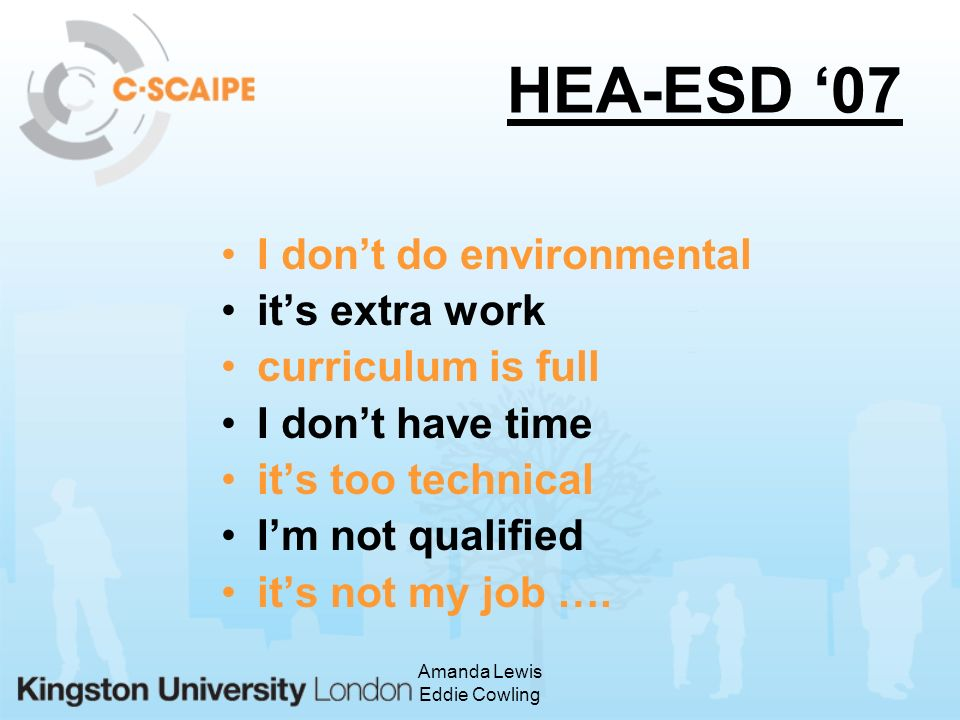 Amanda Lewis Eddie Cowling HEA-ESD 07 … let sleeping dogs lie lecturers cant change students dont want it WHY BOTHER ?