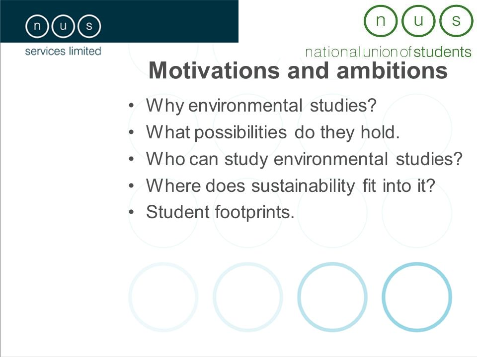 Motivations and ambitions Why environmental studies.