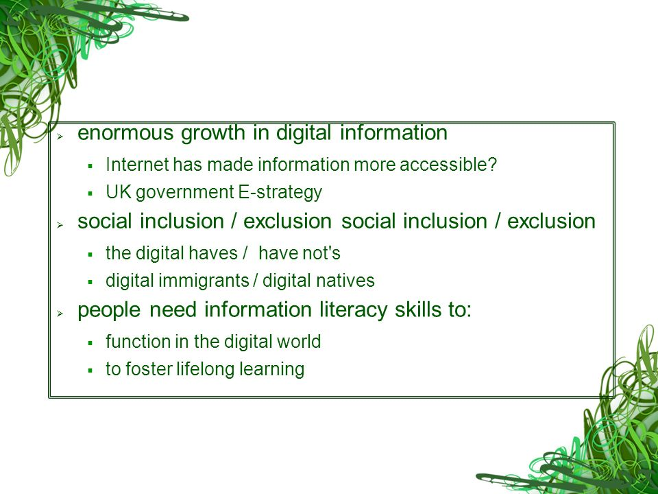 enormous growth in digital information Internet has made information more accessible.