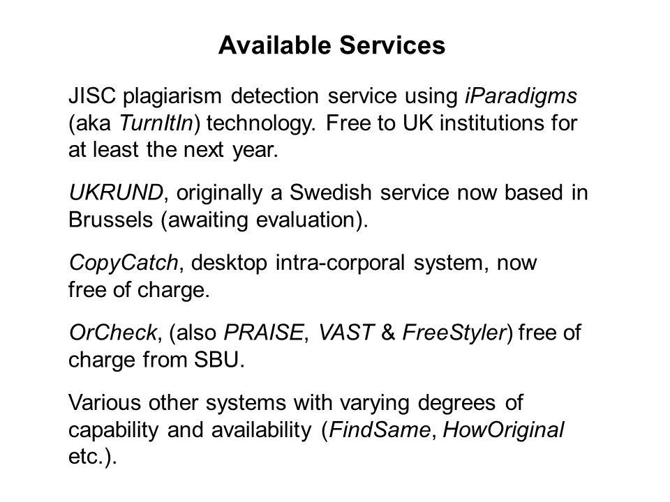 JISC plagiarism detection service using iParadigms (aka TurnItIn) technology.