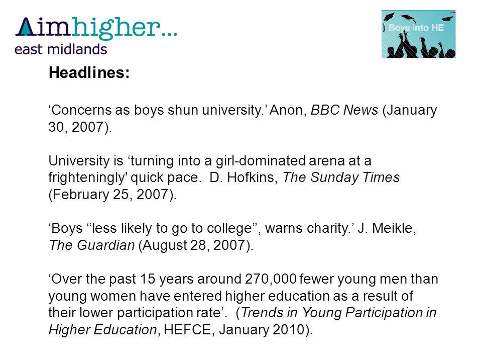 Headlines: Concerns as boys shun university. Anon, BBC News (January 30, 2007).