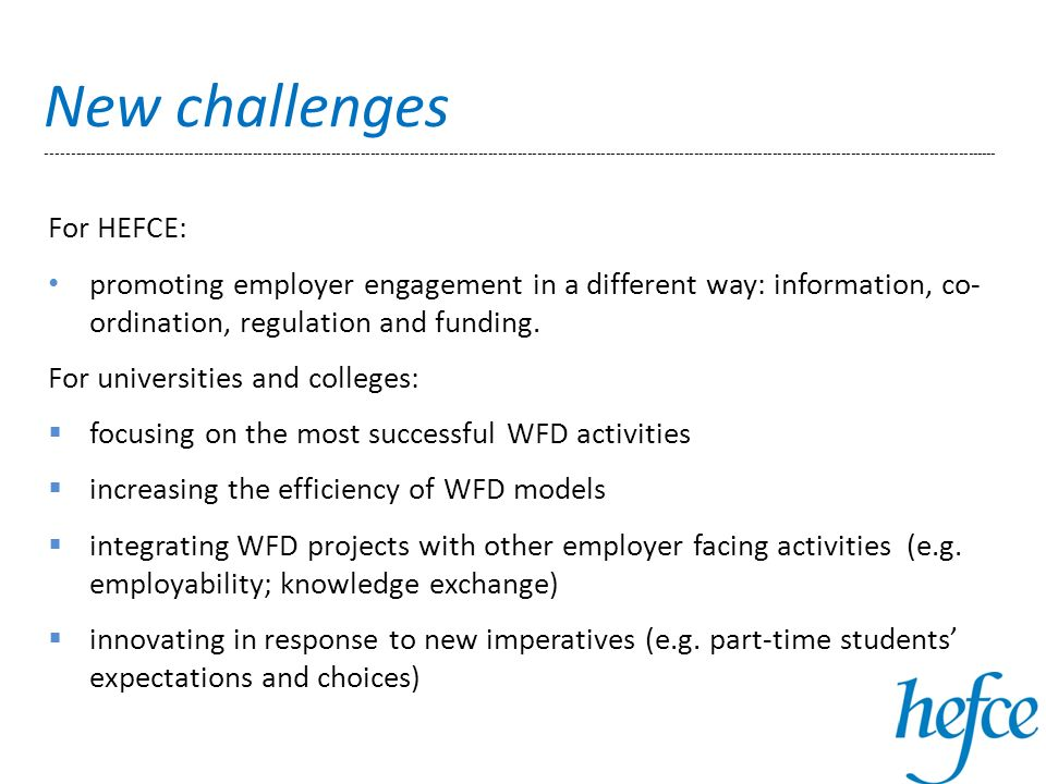 For HEFCE: promoting employer engagement in a different way: information, co- ordination, regulation and funding.