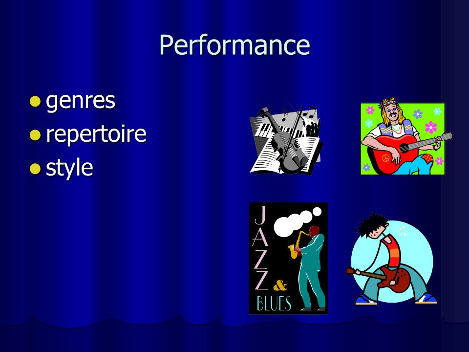Performance genres genres repertoire repertoire style style