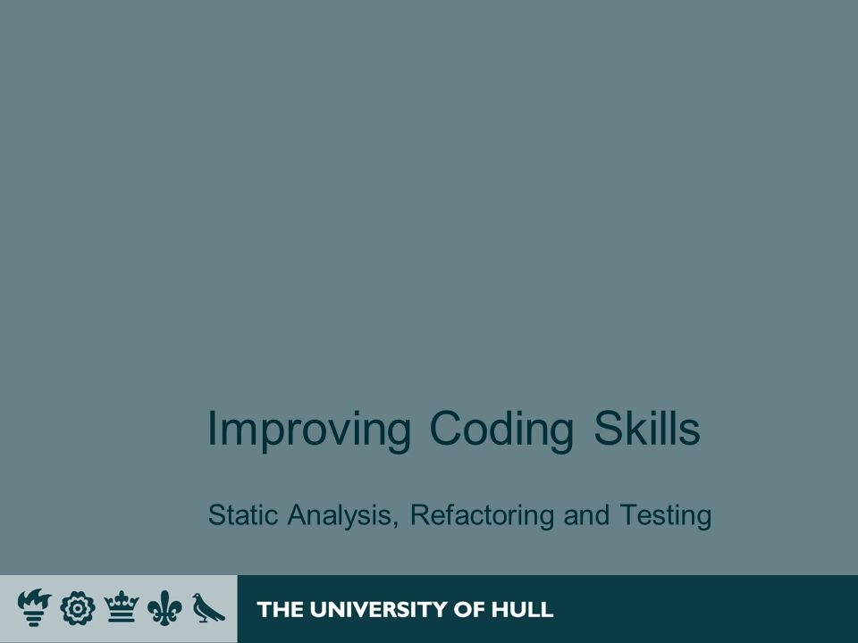 Improving Coding Skills Static Analysis, Refactoring and Testing