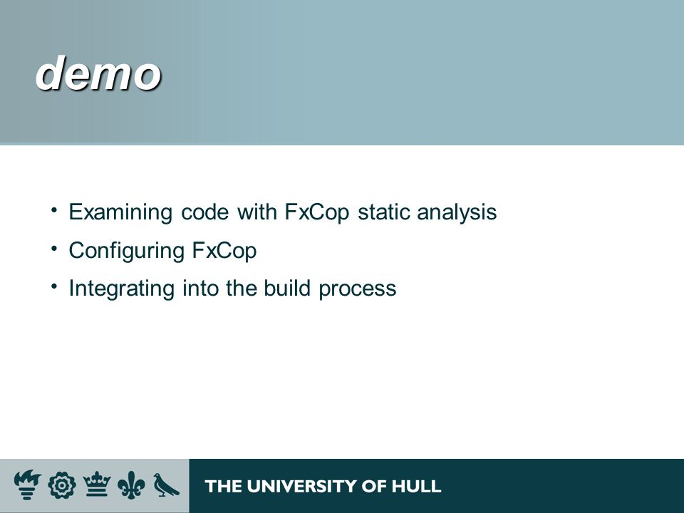 demo demo Examining code with FxCop static analysis Configuring FxCop Integrating into the build process