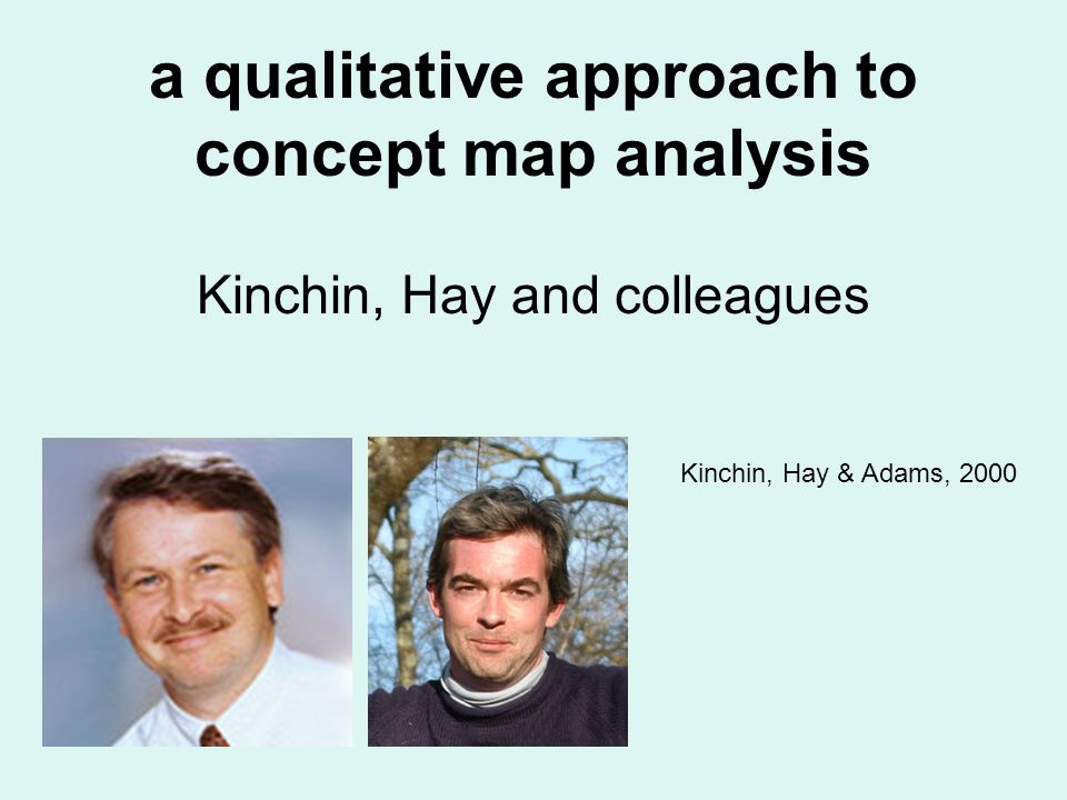 a qualitative approach to concept map analysis Kinchin, Hay and colleagues Kinchin, Hay & Adams, 2000