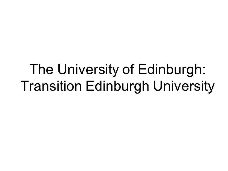 The University of Edinburgh: Transition Edinburgh University