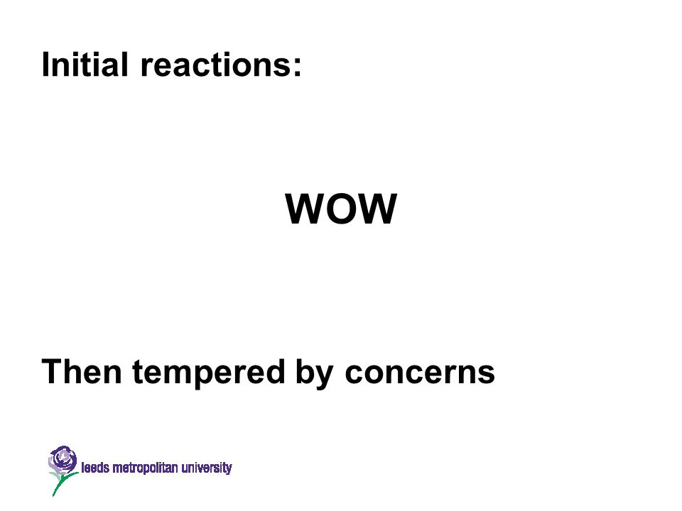 Initial reactions: WOW Then tempered by concerns