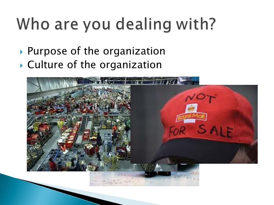 Purpose of the organization Culture of the organization