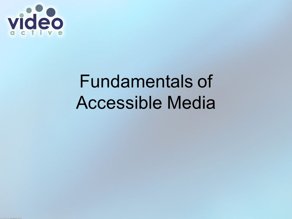 Fundamentals of Accessible Media