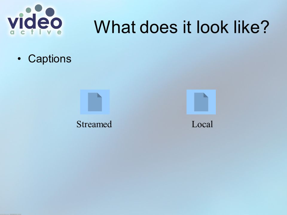 What does it look like Captions StreamedLocal