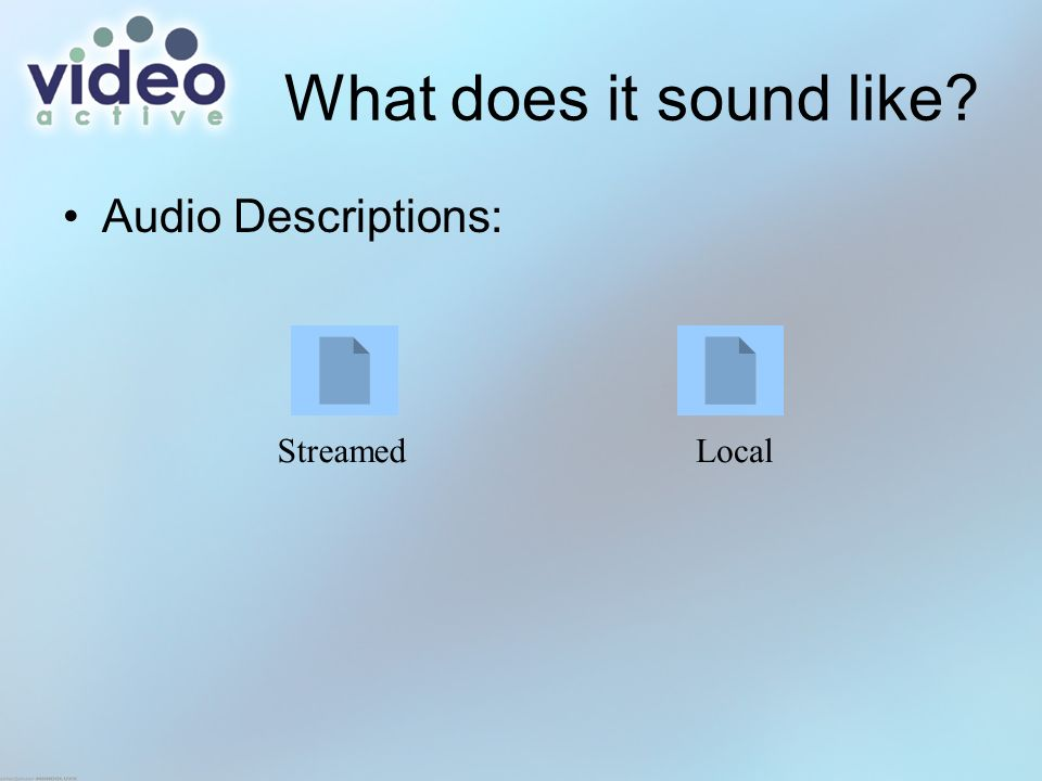 What does it sound like Audio Descriptions: StreamedLocal