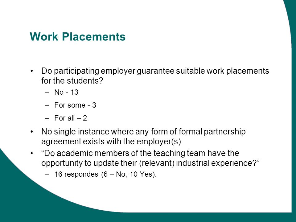 Work Placements Do participating employer guarantee suitable work placements for the students.