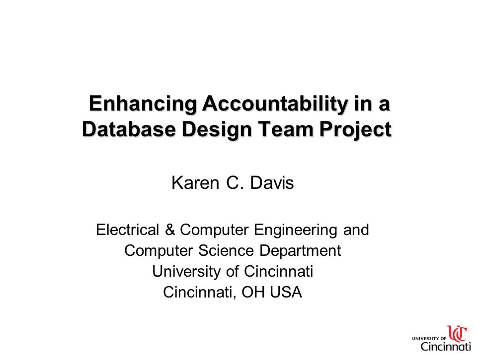 Enhancing Accountability in a Database Design Team Project Enhancing Accountability in a Database Design Team Project Karen C.