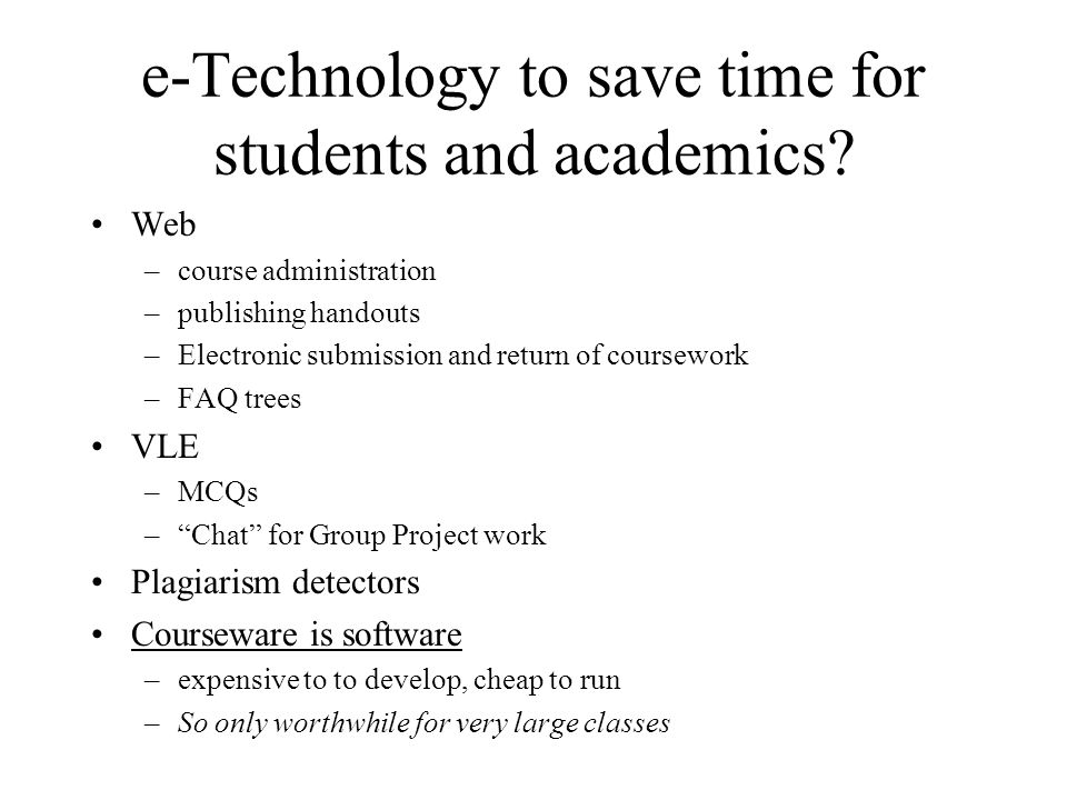 e-Technology to save time for students and academics.