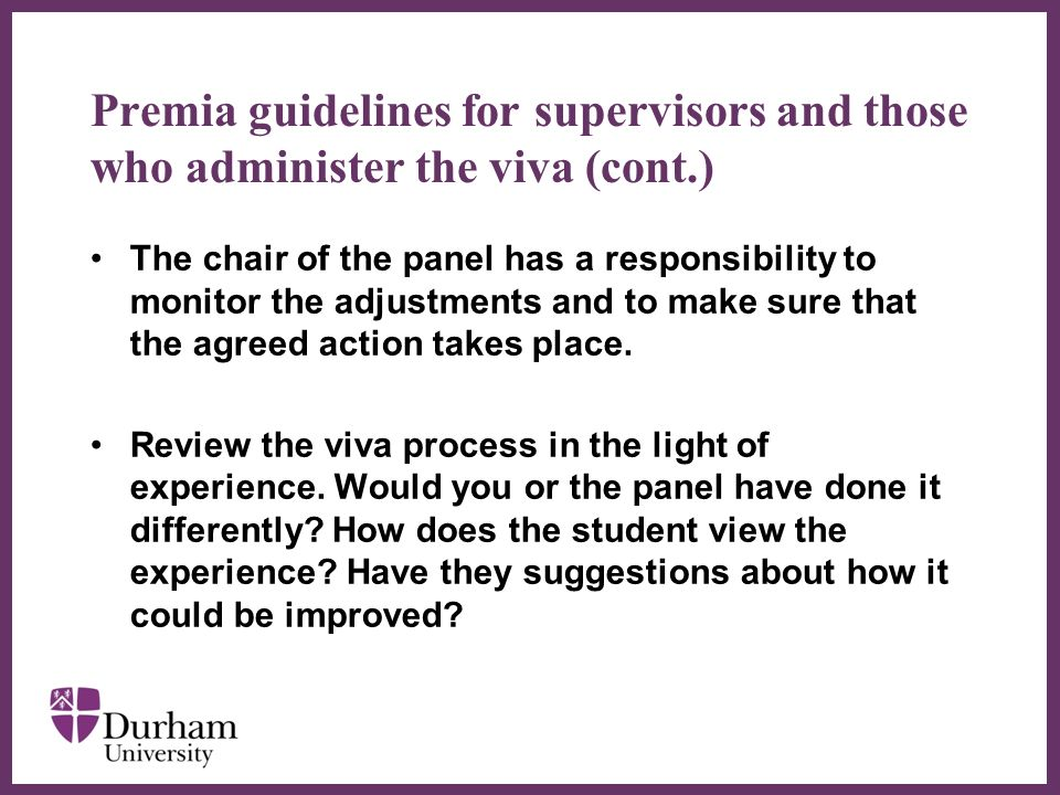 Premia guidelines for examiners When informed of the type of adjustments needed for a disabled candidate in their viva and the rationale for the adjustments, analyse the practical and academic implications of those adjustments.