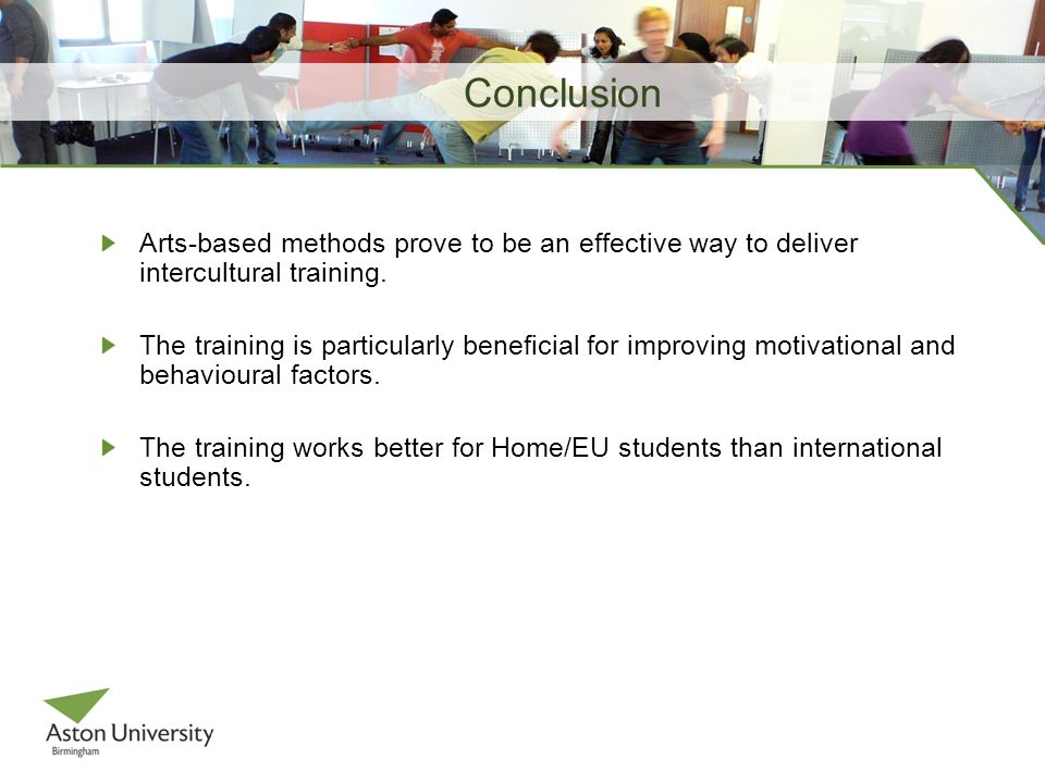 Conclusion Arts-based methods prove to be an effective way to deliver intercultural training.
