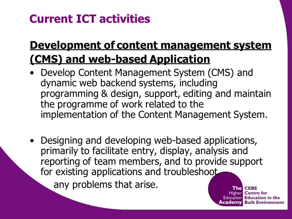 Current ICT activities Development of content management system (CMS) and web-based Application Develop Content Management System (CMS) and dynamic we