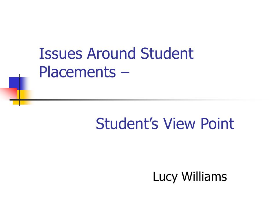 Issues Around Student Placements – Lucy Williams Students View Point