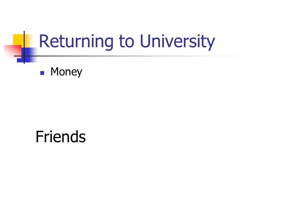 Returning to University Money Friends