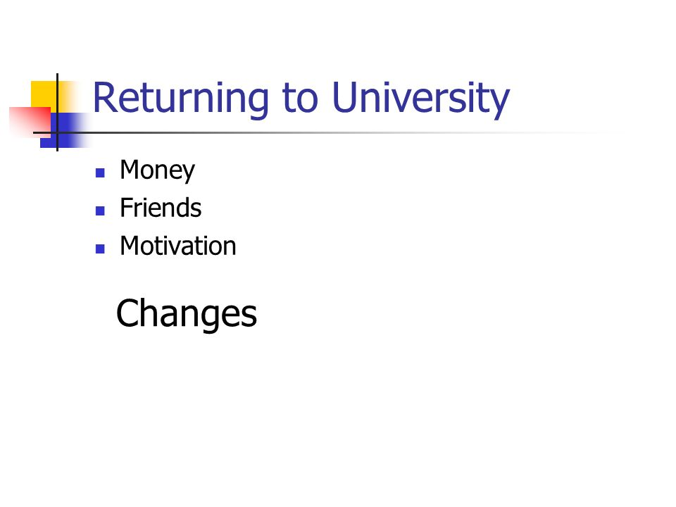 Returning to University Money Friends Motivation Changes