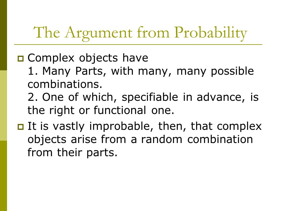 The Argument from Probability Complex objects have 1.