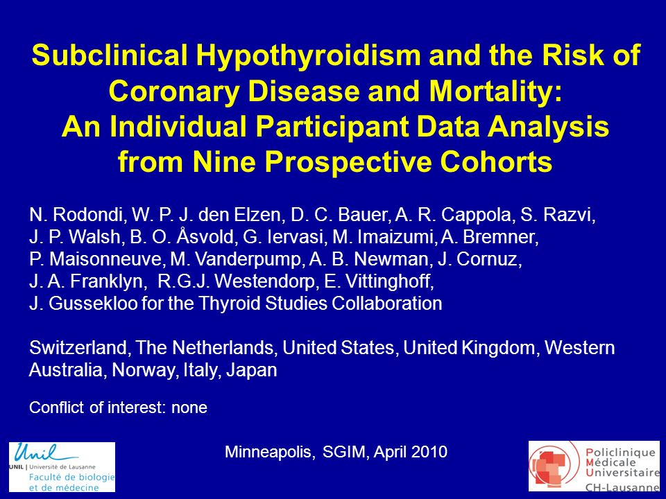 1 Subclinical Hypothyroidism and the Risk of Coronary Disease and Mortality: An Individual Participant Data Analysis from Nine Prospective Cohorts N.