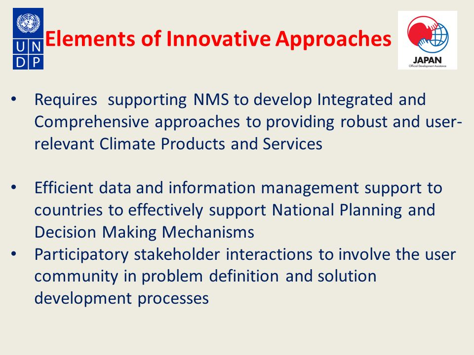Requires supporting NMS to develop Integrated and Comprehensive approaches to providing robust and user- relevant Climate Products and Services Effici