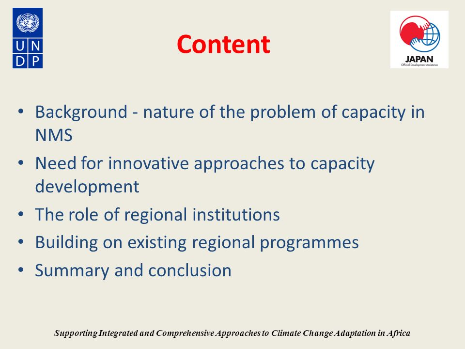 Content Background - nature of the problem of capacity in NMS Need for innovative approaches to capacity development The role of regional institutions
