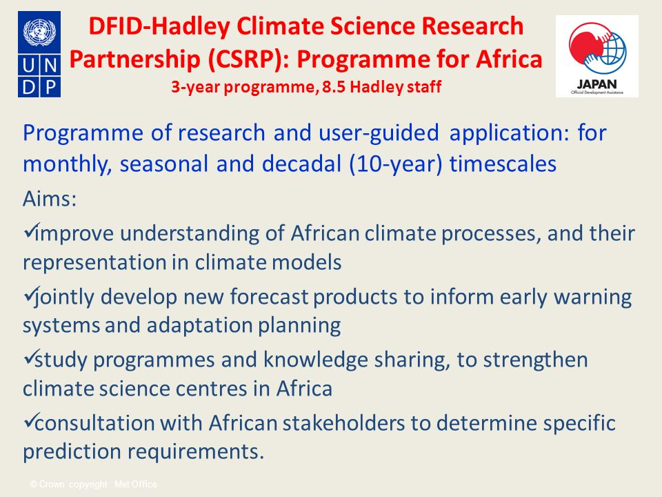 © Crown copyright Met Office DFID-Hadley Climate Science Research Partnership (CSRP): Programme for Africa 3-year programme, 8.5 Hadley staff Programm