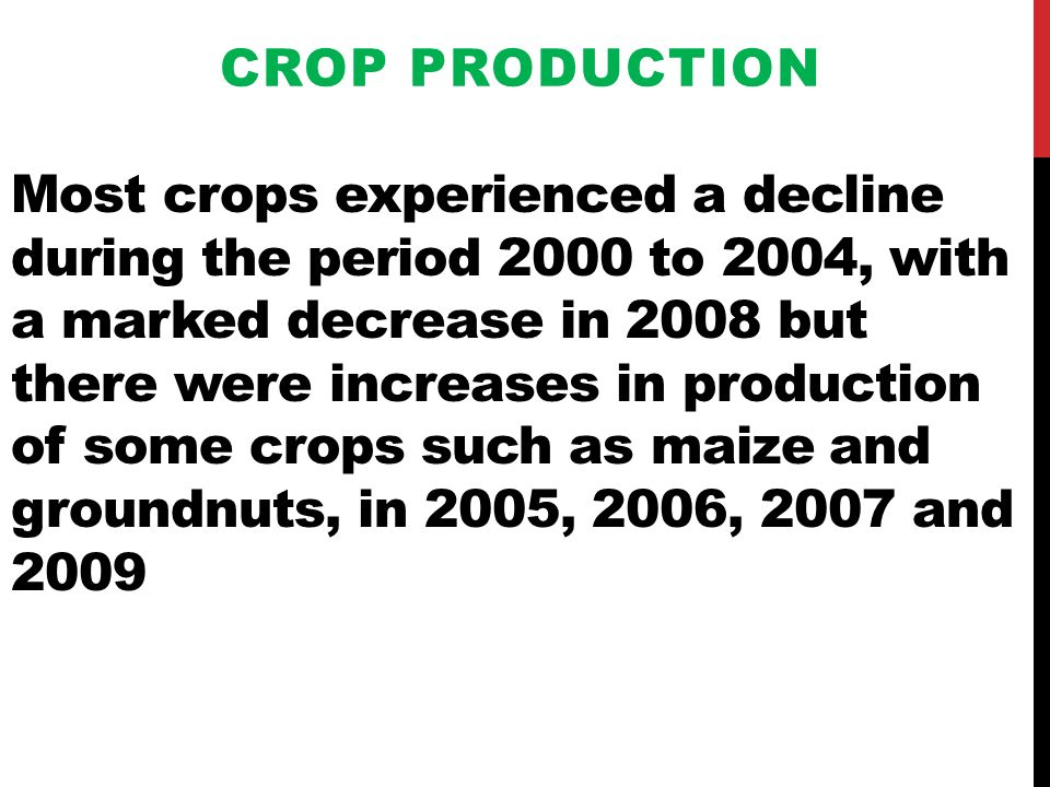Most crops experienced a decline during the period 2000 to 2004, with a marked decrease in 2008 but there were increases in production of some crops s