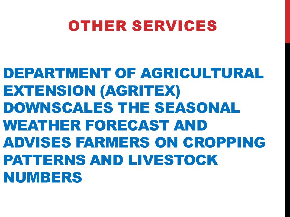 DEPARTMENT OF AGRICULTURAL EXTENSION (AGRITEX) DOWNSCALES THE SEASONAL WEATHER FORECAST AND ADVISES FARMERS ON CROPPING PATTERNS AND LIVESTOCK NUMBERS