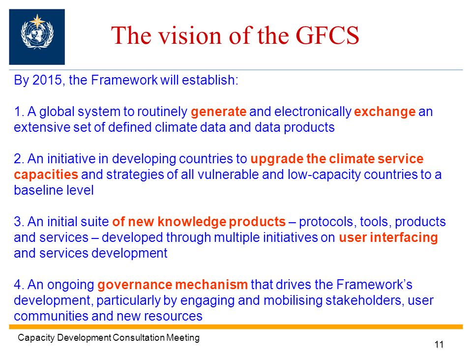 The vision of the GFCS By 2015, the Framework will establish: 1.