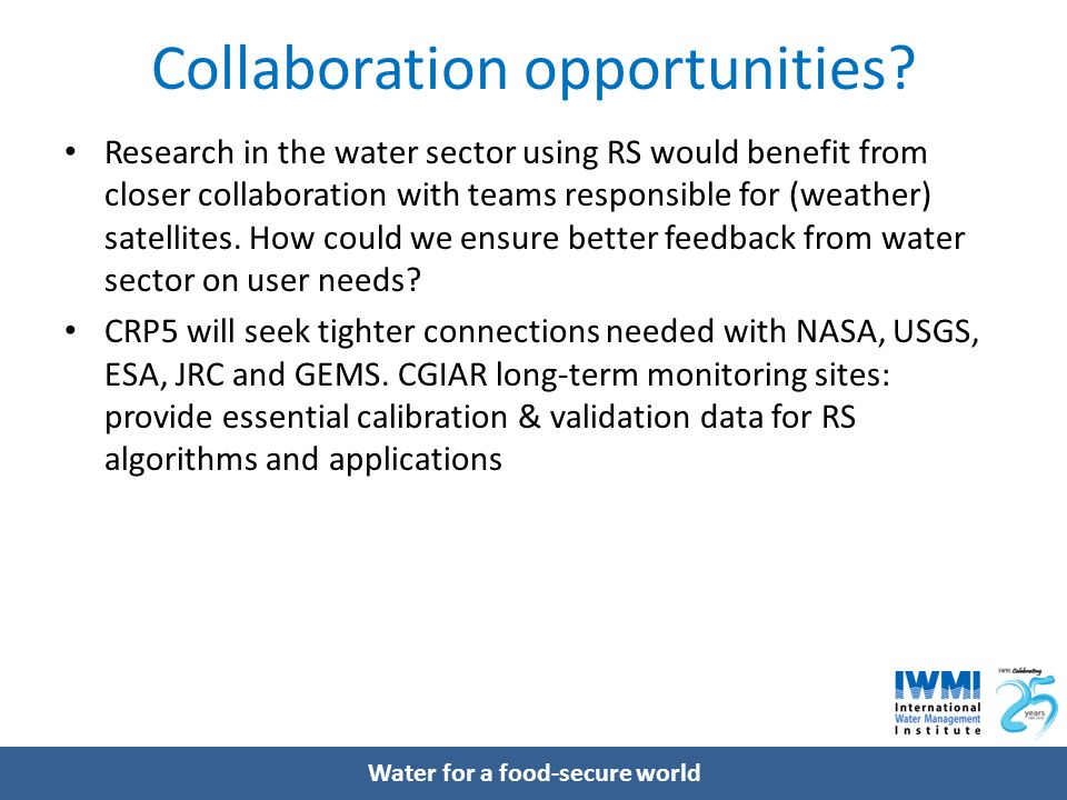 Water for a food-secure world Collaboration opportunities.