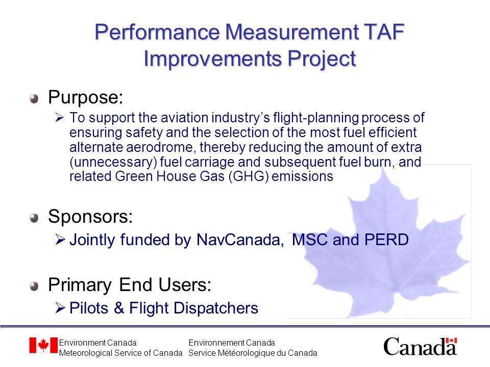 Environment Canada Meteorological Service of Canada Environnement Canada Service Météorologique du Canada Performance Measurement TAF Improvements Pro
