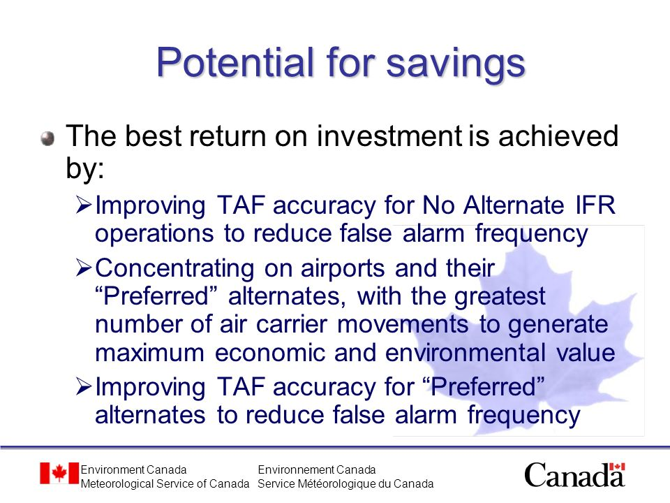 Environment Canada Meteorological Service of Canada Environnement Canada Service Météorologique du Canada Potential for savings The best return on inv