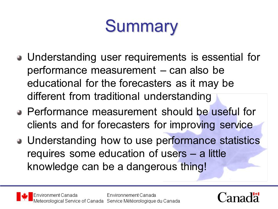 Environment Canada Meteorological Service of Canada Environnement Canada Service Météorologique du Canada Summary Understanding user requirements is e