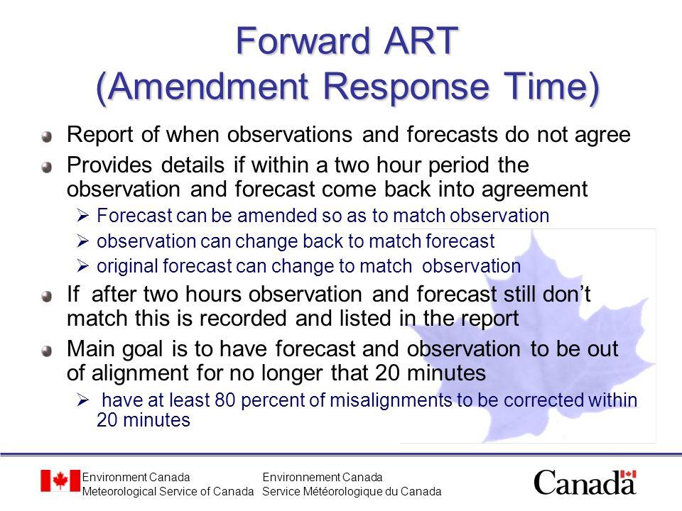 Environment Canada Meteorological Service of Canada Environnement Canada Service Météorologique du Canada Forward ART (Amendment Response Time) Report