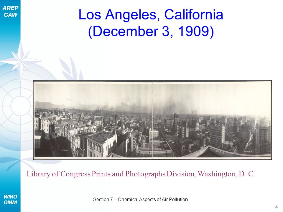 AREP GAW Section 7 – Chemical Aspects of Air Pollution 4 Los Angeles, California (December 3, 1909) Library of Congress Prints and Photographs Divisio